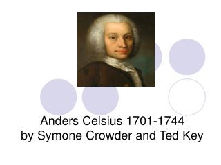 Anders Celsius 1701-1744 by Symone Crowder and Ted Key