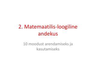 2. Matemaatilis-loogiline andekus