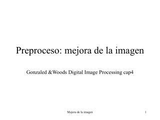 Preproceso: mejora de la imagen