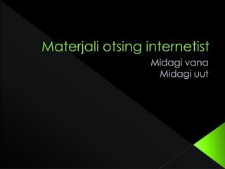 Materjali otsing internetist