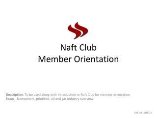 Naft  Club  Member Orientation