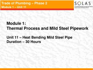 Module 1:   Thermal Process and Mild Steel Pipework Unit 11 � Heat Bending Mild Steel Pipe