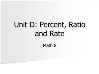 Unit D: Percent, Ratio and Rate