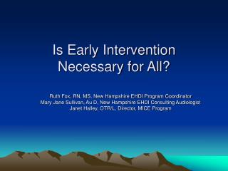 Is Early Intervention  Necessary for All?