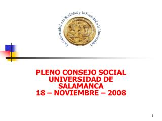 PLENO CONSEJO SOCIAL UNIVERSIDAD DE SALAMANCA 18 – NOVIEMBRE – 2008