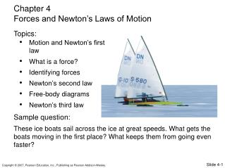 Motion and Newton's first law What is a force? Identifying forces Newton's second law