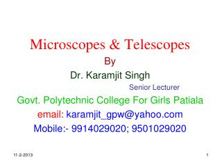 Microscopes & Telescopes By Dr. Karamjit Singh Senior Lecturer