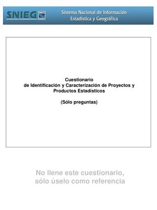 Cuestionario de Identificación y Caracterización de Proyectos y Productos Estadísticos