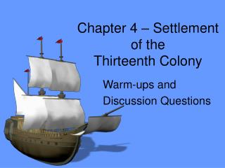 Chapter 4 – Settlement  of the  Thirteenth Colony