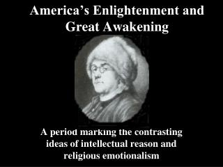 America�s Enlightenment and Great Awakening
