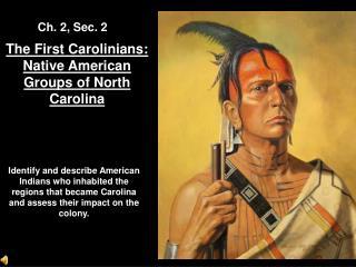 The First Carolinians:  Native American Groups of North Carolina