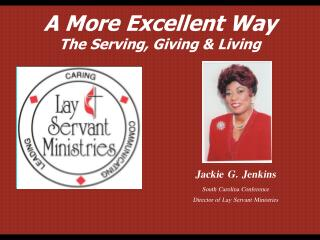 Jackie G. Jenkins South Carolina Conference  Director of Lay Servant Ministries
