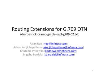 Routing Extensions for G.709 OTN  (draft-ashok-ccamp-gmpls-ospf-g709-02.txt)