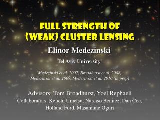 Full strength of (weak) Cluster lensing
