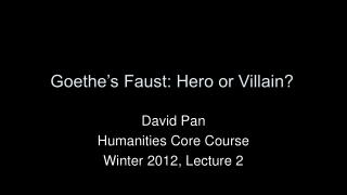 Goethe's Faust: Hero or Villain?