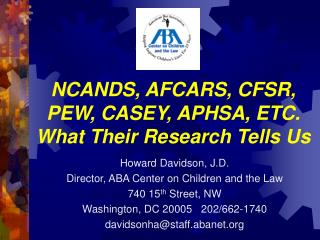 NCANDS, AFCARS, CFSR, PEW, CASEY, APHSA, ETC. What Their Research Tells Us