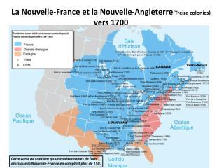 La Nouvelle-France et la Nouvelle-Angleterre (Treize colonies)  vers 1700