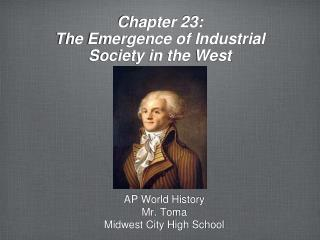 Chapter 23:  The Emergence of Industrial  S ociety in the West