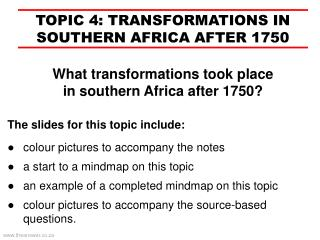 TOPIC 4:  TRANSFORMATIONS IN SOUTHERN AFRICA AFTER 1750