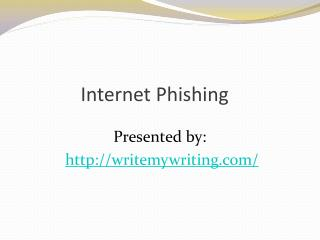 Internet Phishing Slideshare