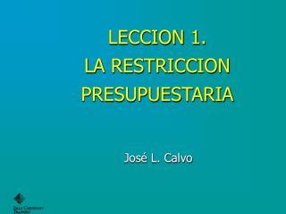 LECCION  1 . LA RESTRICCION PRESUPUESTARIA