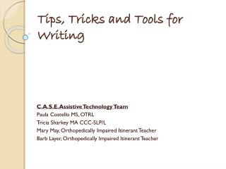 Tips, Tricks and Tools for Writing