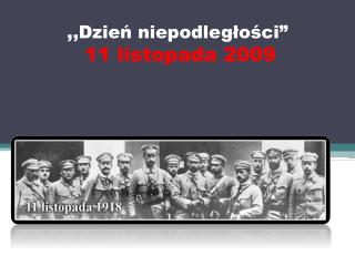 """,,Dzień niepodległości"""" 11 listopada 2009"""