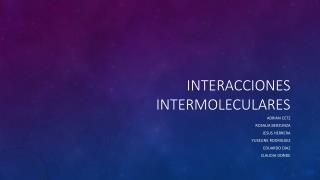 INTERACCIONES INTERMOLECULARES