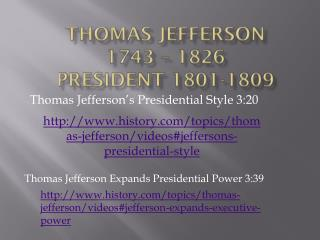 Thomas  Jefferson 1743 – 1826 President 1801-1809