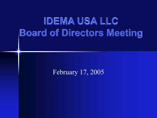 IDEMA USA LLC Board of Directors Meeting