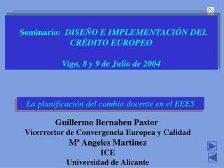 Seminario:   DISEÑO E IMPLEMENTACIÓN DEL CRÉDITO EUROPEO Vigo, 8 y 9 de Julio de 2004