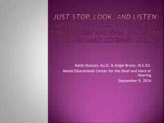 Katie Duncan,  Au.D . & Angie Bruno,  M.S.Ed .