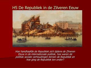H5 De Republiek in de Zilveren Eeuw