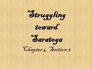 Struggling toward  Saratoga Chapter 4, Section 3