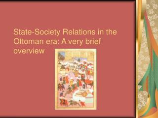 State-Society Relations in the Ottoman era: A very brief overview