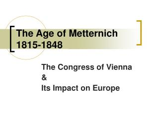 The Age of Metternich 1815-1848