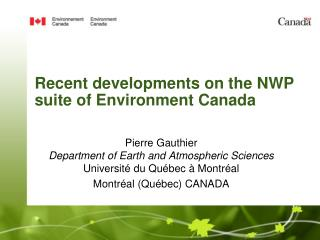 Recent developments on the NWP suite of Environment Canada