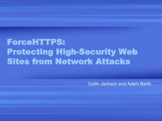 ForceHTTPS: Protecting High-Security Web Sites from Network Attacks
