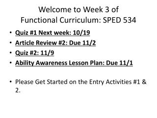 Welcome to Week 3 of  Functional Curriculum: SPED 534