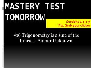Mastery  Test  tomorrow