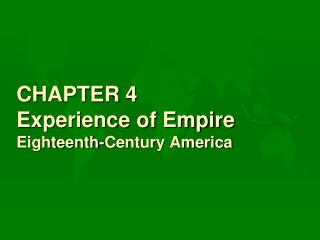CHAPTER 4 Experience of Empire  Eighteenth-Century America