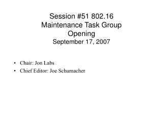 Session #51 802.16  Maintenance Task Group  Opening September 17, 2007