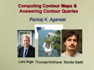Computing Contour Maps & Answering Contour Queries Pankaj K. Agarwal Joint work with