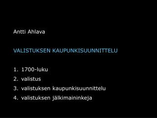 Antti Ahlava VALISTUKSEN KAUPUNKISUUNNITTELU 1700-luku valistus valistuksen kaupunkisuunnittelu
