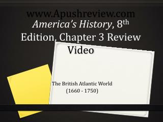 America's History , 8 th  Edition, Chapter 3 Review  Video