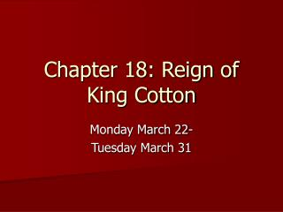 Chapter 18: Reign of King Cotton