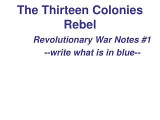 The Thirteen Colonies Rebel