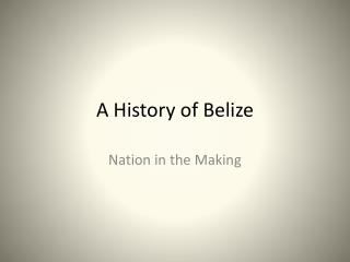 A History of Belize