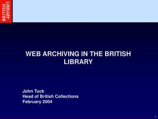 WEB ARCHIVING IN THE BRITISH LIBRARY