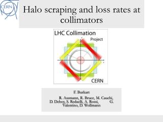 Halo scraping and loss rates at collimators